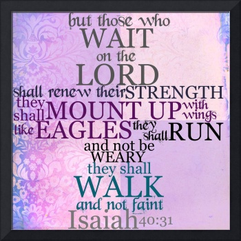 Wait on the Lord Scripture (Isaiah 40:31)