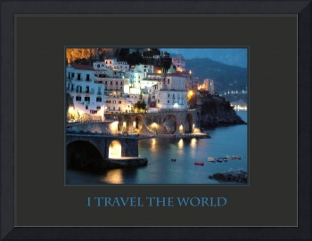 I Travel The World Amalfi Coast Affirmation Poster