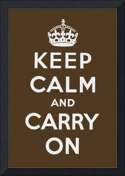 Brown Keep Calm And Carry On 2