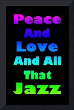 Peace, Love and All That Jazz