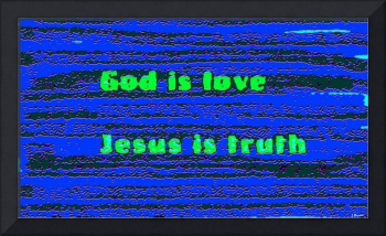 God is Love, Jesus is Truth