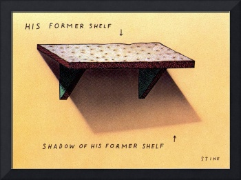 His Former Shelf...Shadow Of His Former Shelf