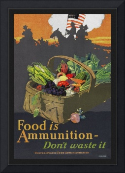 Food is Ammunition Don't Waste It