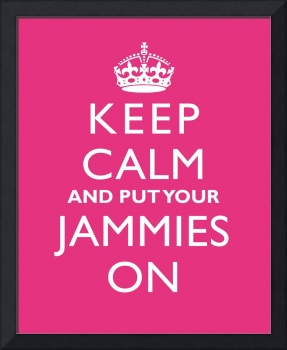 Keep Calm and Put Your Jammies On 16x20 PASSIONFRU