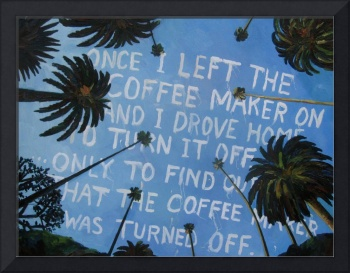 Once, I Left the coffeemarker on....