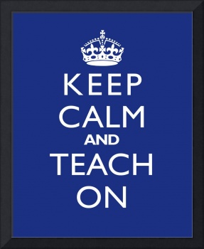 Keep Calm and Teach On (2)