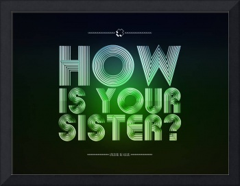HOW'S YOUR SISTER - Platinum