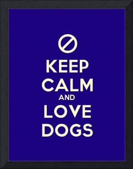 Keep Calm And Love Dogs, Motivational Poster