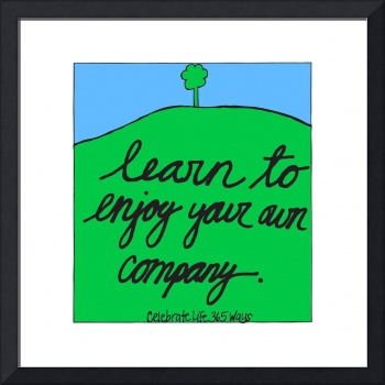 Learn to Enjoy Your Own Company