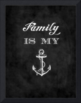 Family is my anchor.