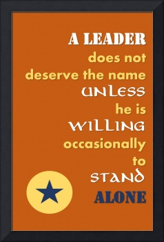 Quotes - A leader does not deserve the name unless