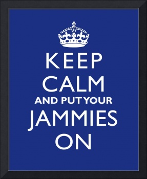 Keep Calm and Put Your Jammies On 8x10 BLUEBERRY