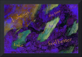 Affirmation: I always take the time to feel better