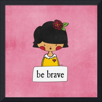 Be Brave by Linda Tieu