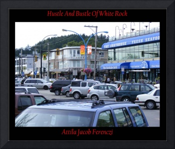 Hustle And Bustle Of White Rock