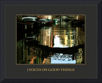 I Focus on Good Things Venice Canal Affirmation