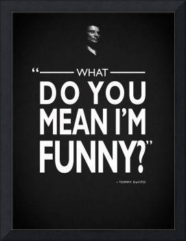 What Do You Mean Im Funny