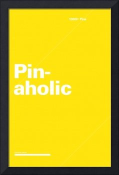 Pinaholic typographic poster - Yellow and White