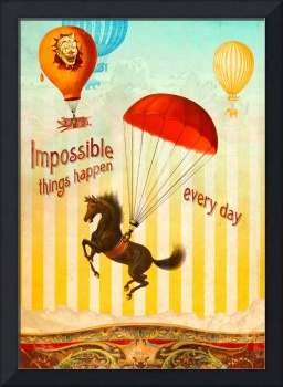 Impossible Things Happen Every Day