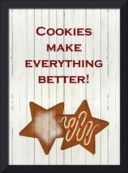 COOKIES MAKE EVERYTHING...