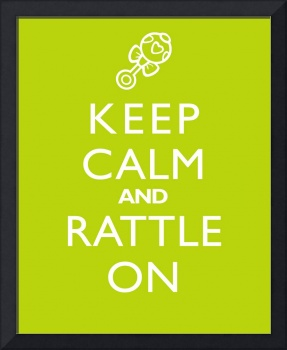 Keep Calm and Rattle On