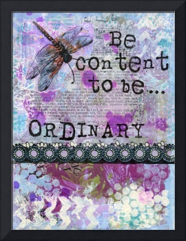 Be Content to Be Ordinary, inspirational quote art