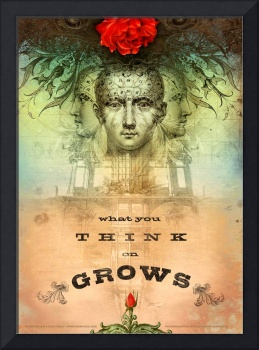 What You Think on Grows