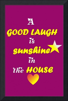 Quotes - A good laugh is sunshine in the house