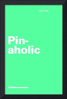 Pinaholic typographic poster - Teal and White