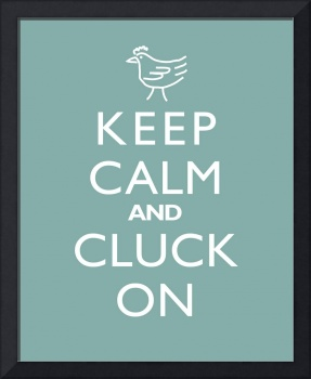 Keep Calm and Cluck On
