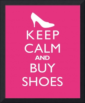 Keep Calm and Buy Shoes 8x10 Passion Fruit