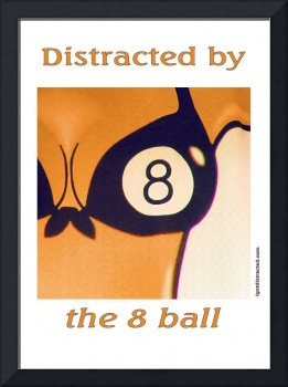 Distracted by the 8 ball