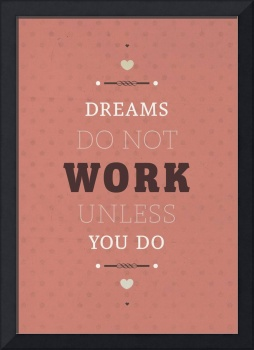 Dreams Take Work