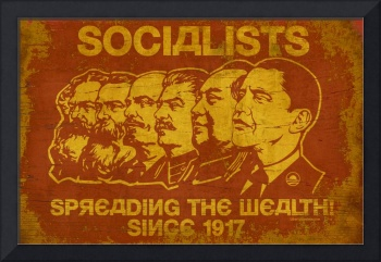Socialists: Spreading The Wealth Since 1917