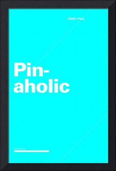 Pinaholic typographic poster - Blue and White