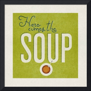Here Comes the Soup