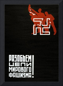 Break the Chains of World Fascism', 1930. Soviet p