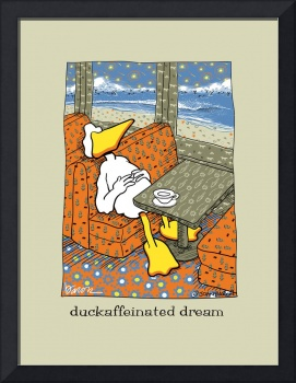 duckaffeinated dream