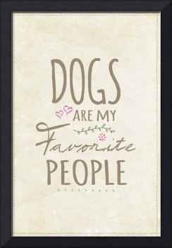 Dogs are my Favorite People - American Version