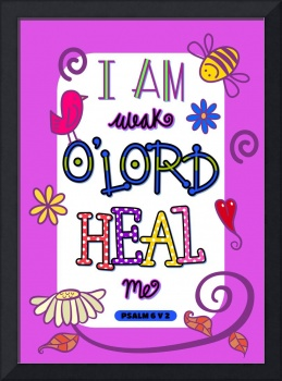 I Am Weak O Lord Heal Me