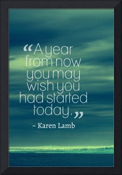 Inspirational Timeless Quotes - Karen Lamb
