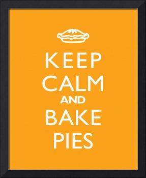 Keep Calm and Bake Pies 8x10 MANGO