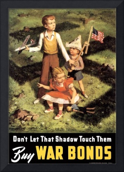 Don't Let That Shadow Touch Them Buy War Bonds