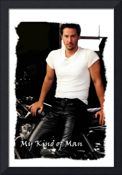My Kind Of Man (Keanu Reeves Biker)