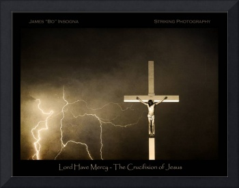 Lord have Mercy - Crucifixion of Jesus - Poster