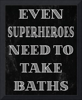 Superheroes Need Baths Poster
