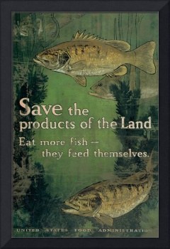 Save The Products Of The Land Eat More Fish 1
