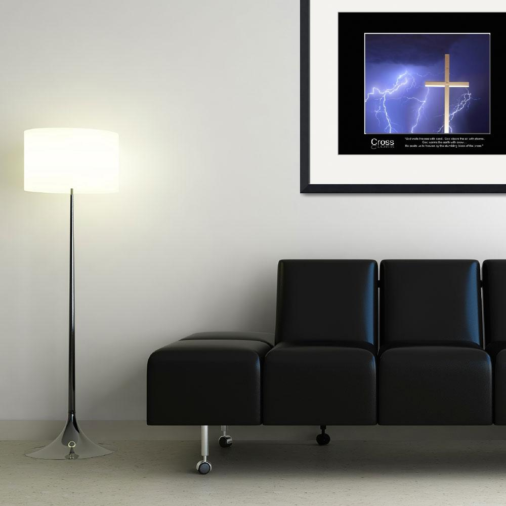 """""""Cross - God clears the air with storms.&quot  (2006) by lightningman"""
