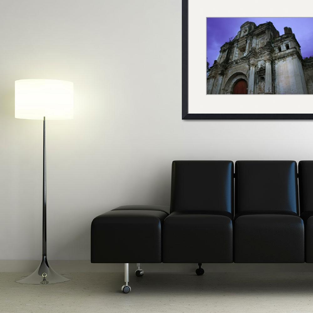 """church ruins antigua guatemala&quot  (2011) by charker"
