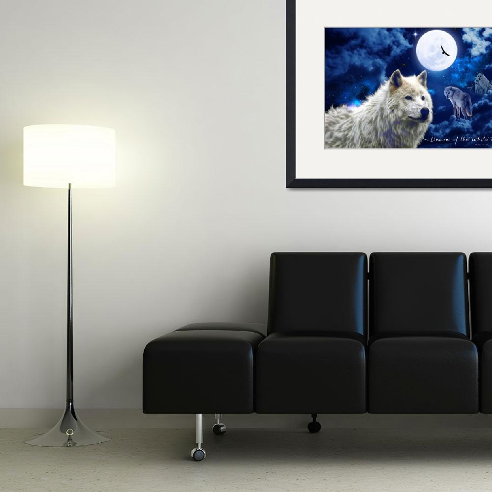 """""""Dream of the White Wolf""""  (2014) by Creative-Expressions"""